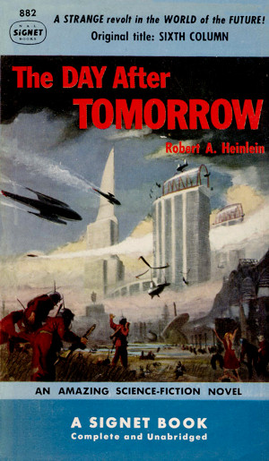 Robert A. Heinlein's The Day After Tomorrow