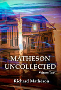 Matheson Uncollected Vol. 2