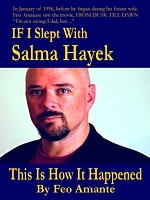 If I slept With Salma Hayek