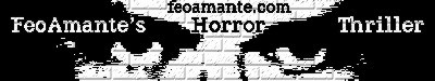 Feo Amante's Horror Home Page