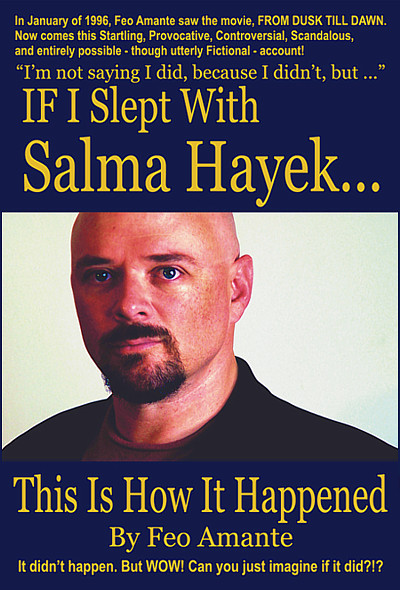 If I Slept With Salma Hayek